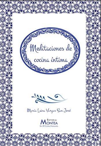 Meditaciones de cocina íntima  by  María Luisa Vargas San José