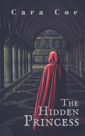 The Hidden Princess (Mages and Kingdoms #1) Cara Coe