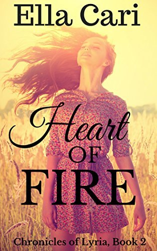 Heart of Fire (Chronicles of Lyria Book 2)  by  Ella Cari