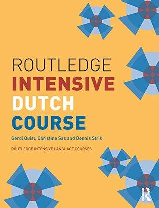 Routledge Intensive Dutch Course  by  Gerdi Quist
