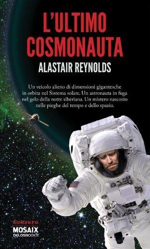 Lultimo cosmonauta: 49  by  Alastair Reynolds