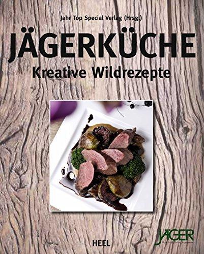 Jägerküche: Kreative Wildrezepte  by  Jahr Jahr Top Special Verlag