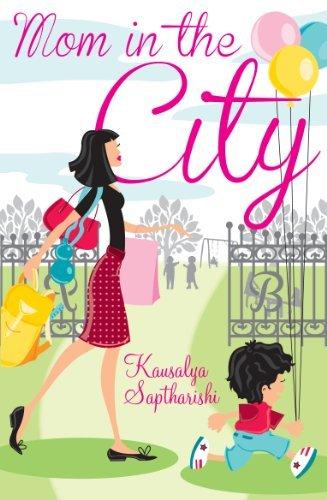 Mom in the City  by  Kausalya Saptharishi