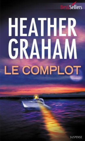 Le complot  by  Heather Graham