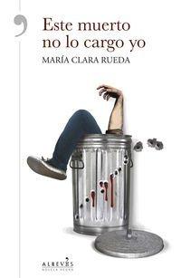 Este muerto no lo cargo yo  by  María Clara Rueda