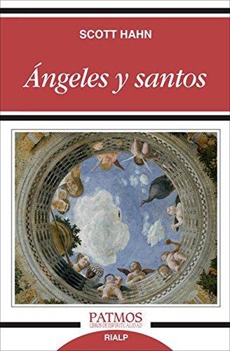Ángeles y santos  by  Scott Hahn