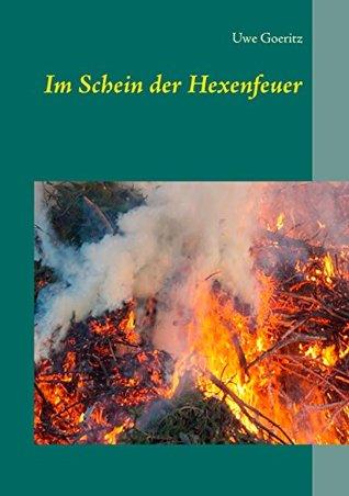 Im Schein der Hexenfeuer Uwe Goeritz