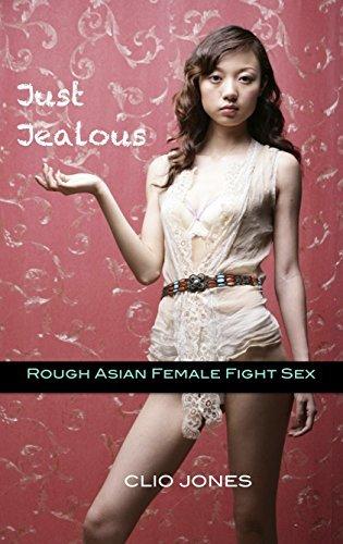 Just Jealous (Rough Asian Female Fight Sex) Clio Jones