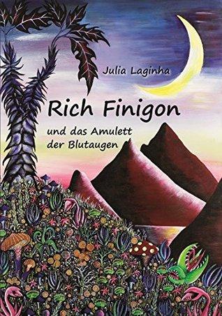 Rich Finigon und das Amulett der Blutaugen Julia Laginha