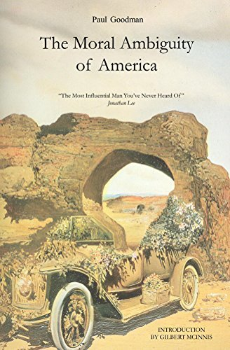 The Moral Ambiguity of America  by  Paul Goodman