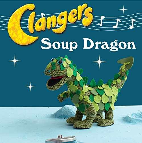 Clangers: Make Your Very Own Soup Dragon  by  Carol Meldrum