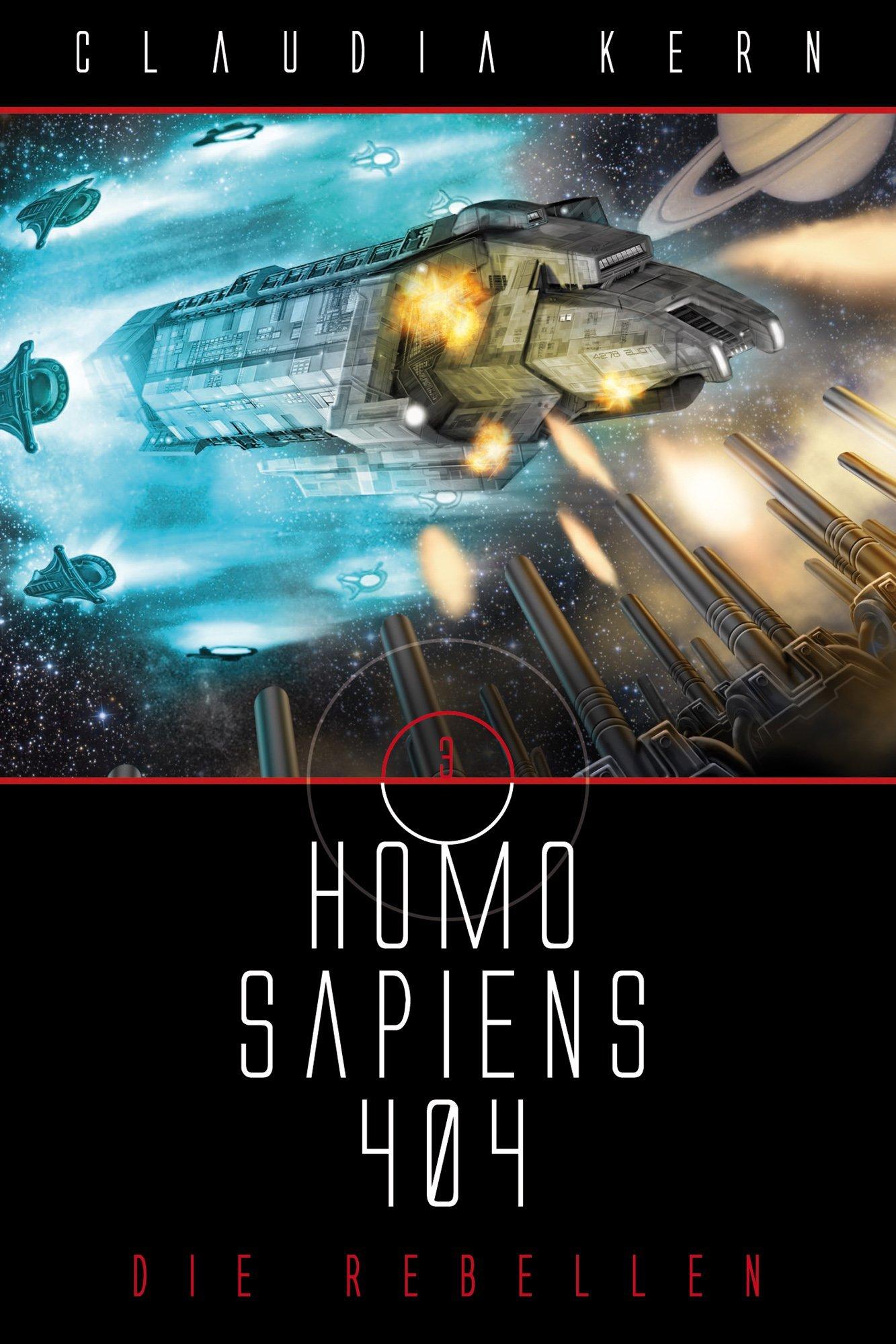Die Rebellen (Homo Sapiens 404, #3) Claudia Kern