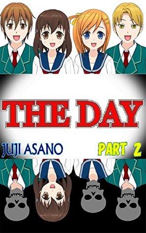 THE DAY PART 2 JUJI ASANO