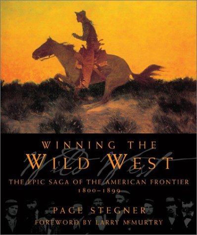 Winning the Wild West: The Epic Saga of the American Frontier, 1800--1899 Page Stegner