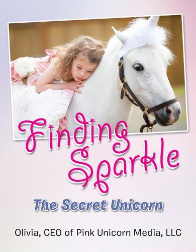 Finding Sparkle: The Secret Unicorn Olivia CEO of Pink Unicorn Media LLC