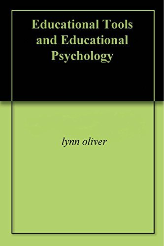 Educational Tools and Educational Psychology  by  Lynn Oliver