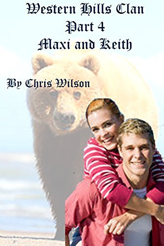 Western Hills Part 4: Maxi and Keith: Paranormal Romance  by  Chris Wilson