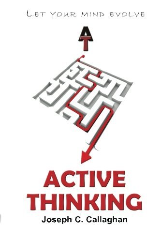 Active Thinking: The Practice of Active Thinking Joseph C Callaghan