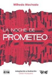 La Noche de Prometeo  by  Machado, Wilfredo