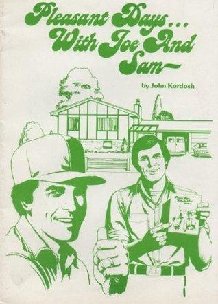 Pleasant Days With Joe and Sam  by  John Kordosh
