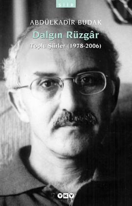Dalgın Rüzgar (Toplu Şiirler 1978-2006) Abdülkadir Budak
