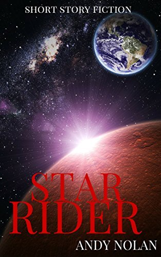 STAR RIDER (Legends of Star Rider Book 1)  by  ANDY NOLAN