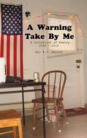 A Warning Take By Me P.J. Marron