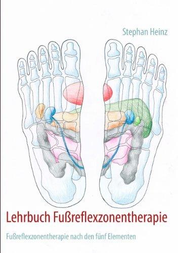 Lehrbuch Fußreflexzonentherapie: Fußreflexzonentherapie nach den fünf Elementen  by  Stephan Heinz