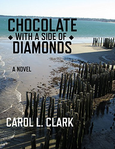 Chocolate with a Side of Diamonds Carol L. Clark