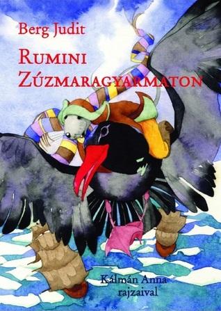 Rumini Zúzmaragyarmaton Judit Berg