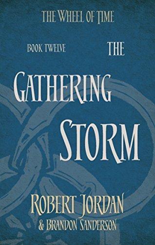 The Gathering Storm: Book 12 of the Wheel of Time Robert Jordan