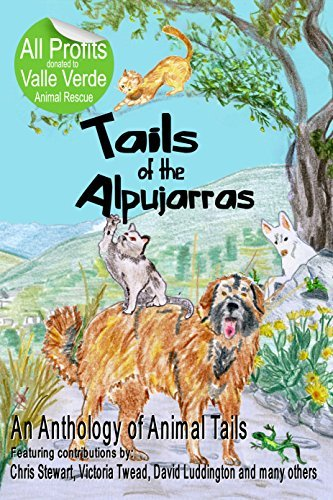 Tails Of The Alpujarras: An Anthology Of Animal Tails  by  Chris  Stewart