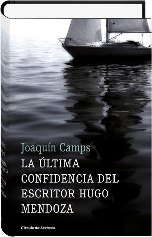 La última confidencia del escritor Hugo Mendoza Joaquín Camps