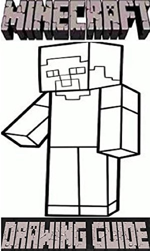 Minecraft: Complete Drawing Guide (Unofficial Minecraft Book)  by  Steve Cube