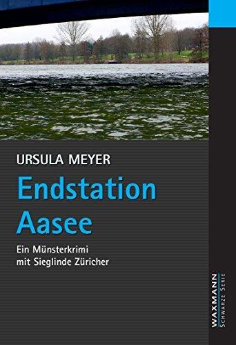 Endstation Aasee: Ein Münsterkrimi mit Sieglinde Züricher  by  Ursula Meyer