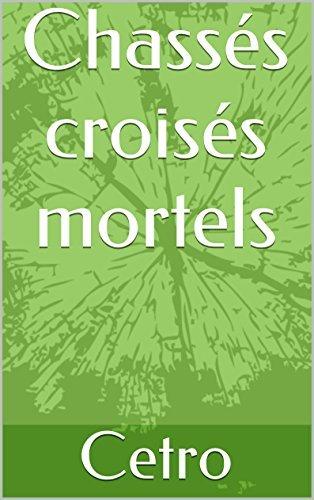 Chassés croisés mortels  by  Cetro
