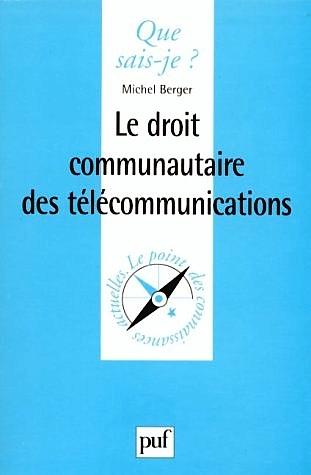 Le droit communautaire des télécommunications Michel Berger