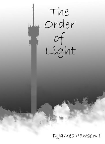 The Order of Light D. James Pawson II
