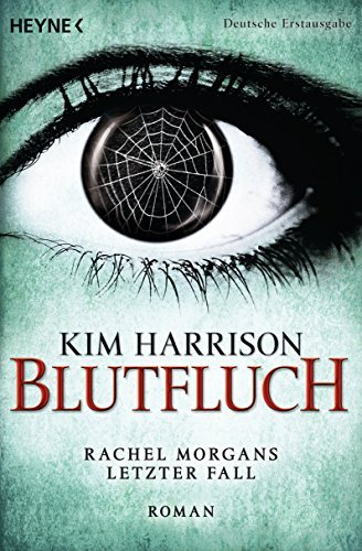 Blutfluch: Die Rachel-Morgan-Serie 13 - Roman Kim Harrison