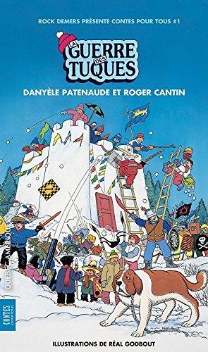 La Guerre des tuques: Contes pour tous 01 Roger Cantin