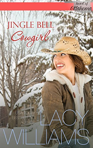 Jingle Bell Cowgirl: cowboy inspirational romance (Heart of Oklahoma Book 5)  by  Lacy Williams