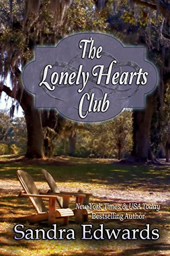 The Lonely Hearts Club (Southern Charmers Book 2)  by  Sandra Edwards