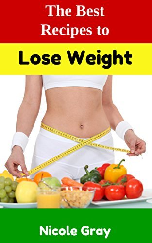Lose Weight: Easy and Quick Recipes  by  Nicole Gray