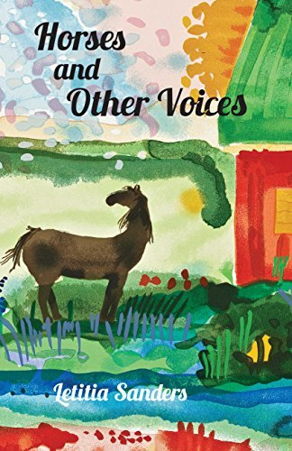Horses and Other Voices Letitia Sanders