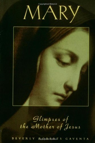 MARY Glimpses of the Mother of Jesus (Personality of the New Testament)  by  Beverly Roberts Gaventa