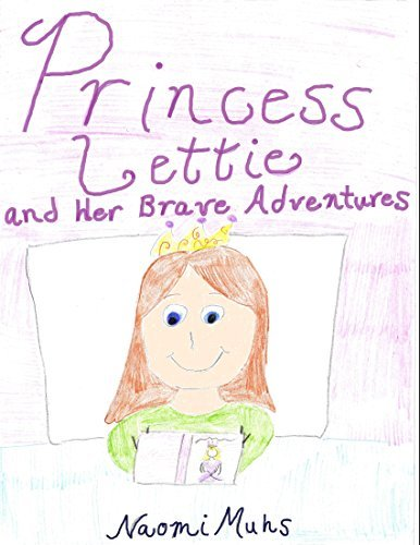 Princess Lettie and Her Brave Adventures  by  Naomi Muhs