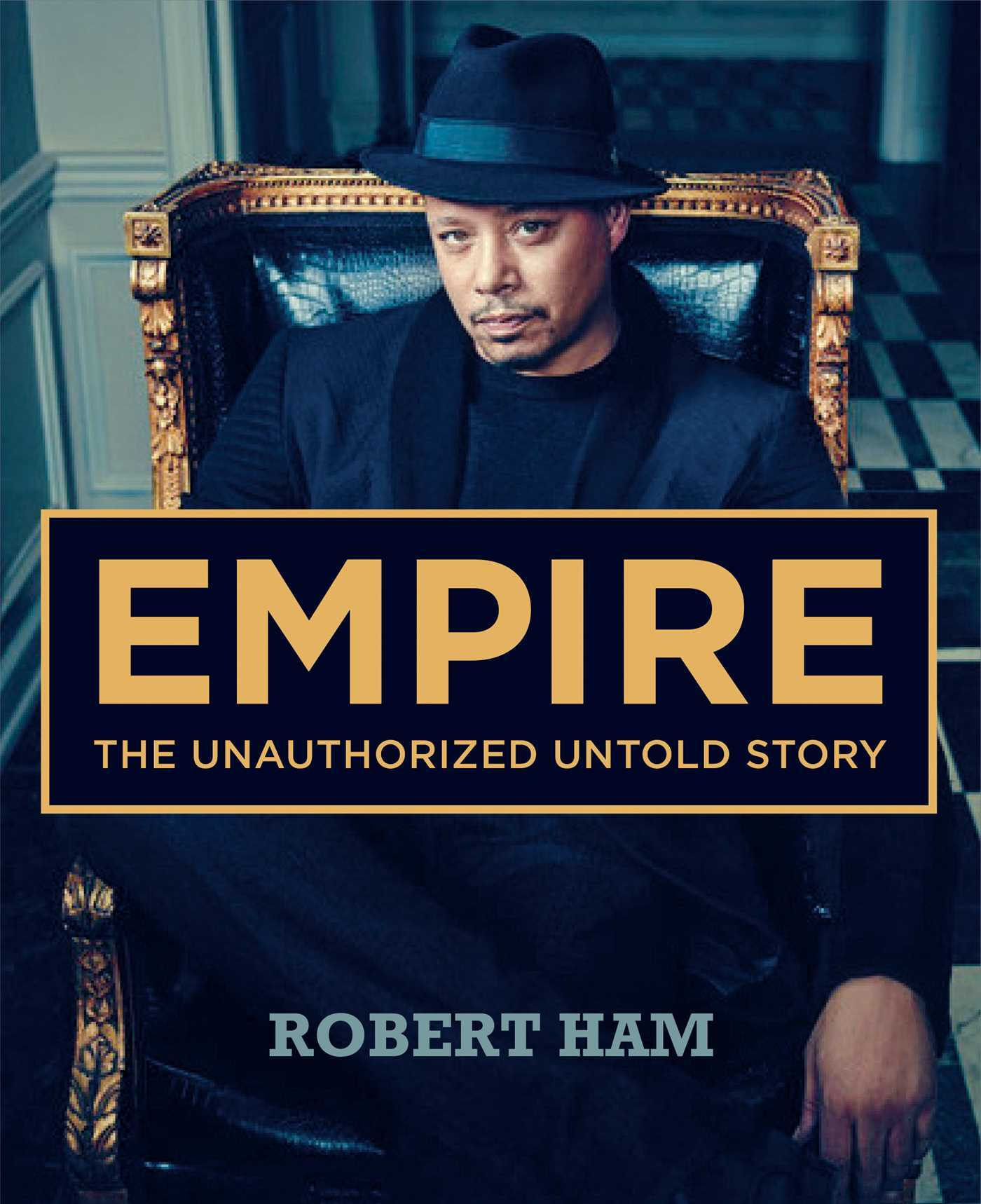 Empire: The Unauthorized Untold Story Robert Ham