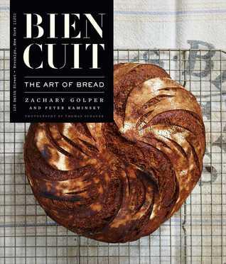 Bien Cuit: The Art of Bread Zachary Golper