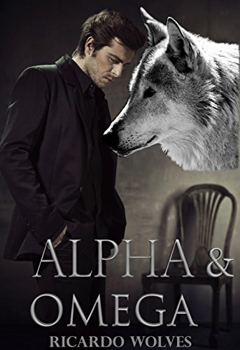 Gay Erotic Romance: Alpha and Omega: Six (6) Short Stories Bundle Wolf Shifter MM MPreg Ricardo Wolves