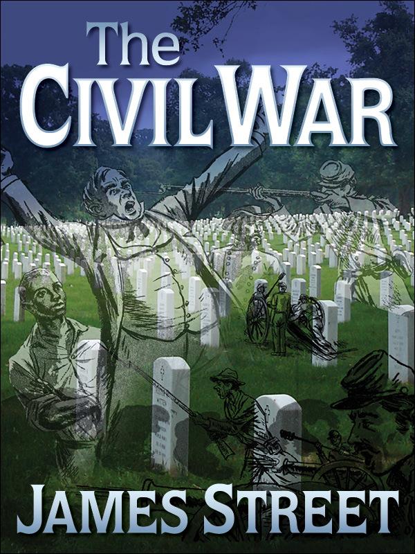 The Civil War James H. Street